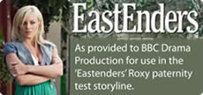 As provided to BBC Drama Production for use in the Eastenders Roxy paternity test storyline